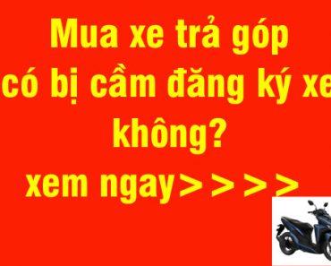 cam-giay-to-dang-ky-mua-xe-tra-gop